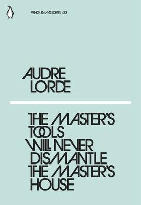 The Master's Tools Will Never Dismantle the Master's House