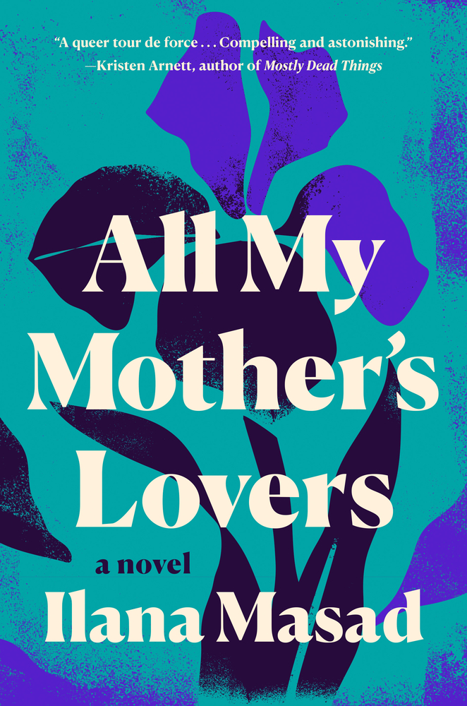 all my mother's lovers ilana masad