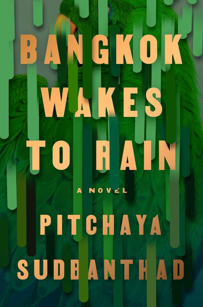 Bangkok Wakes to Rain by Pitchaya Sudbanthad (Riverhead Books)