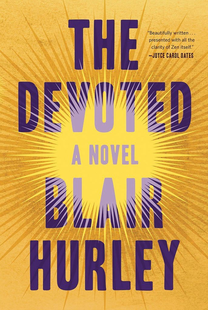 The Devoted by Blair Hurley (W.W. Norton & Co.)