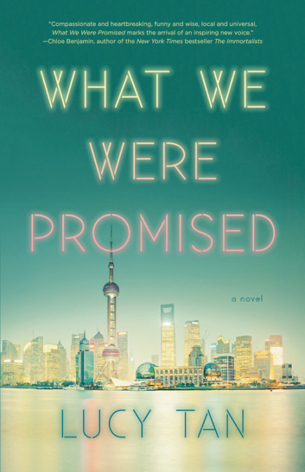 What We Were Promised by Lucy Tan (Little, Brown)