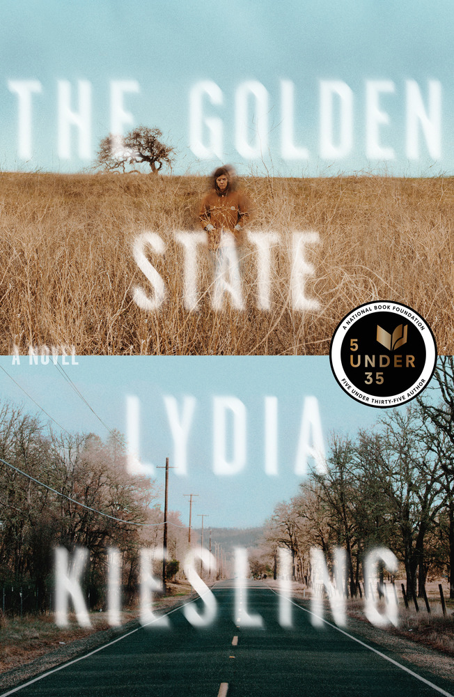 The Golden State by Lydia Kiesling (MCD/Farrar, Straus & Giroux)