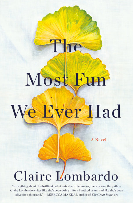 The Most Fun We Ever Had by Claire Lombardo (Doubleday)