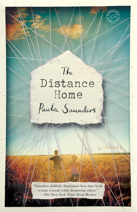 The Distance Home by Paula Saunders (Random House)