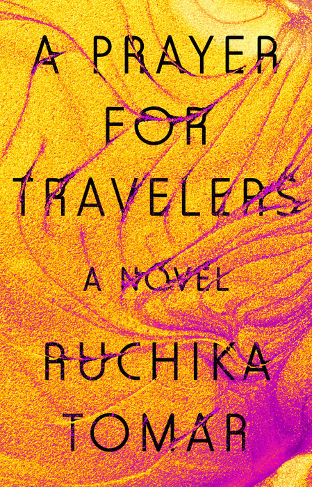 A Prayer for Travelers by Ruchika Tomar (Riverhead)