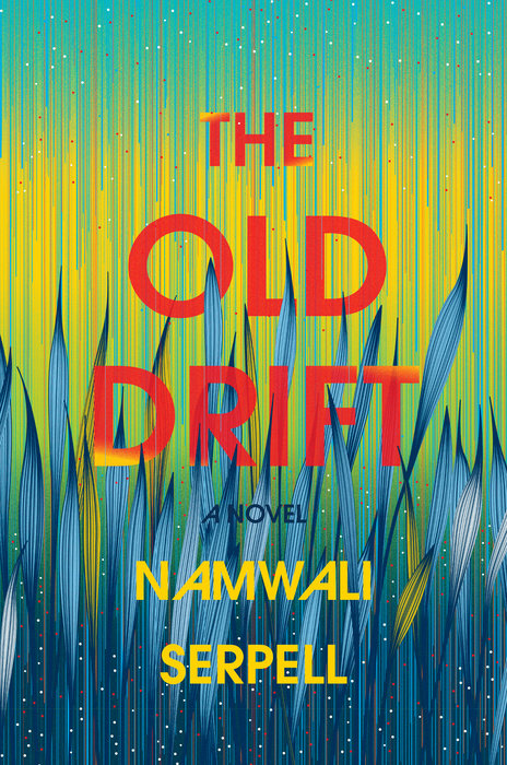 The Old Drift by Namwali Serpell (Hogarth)