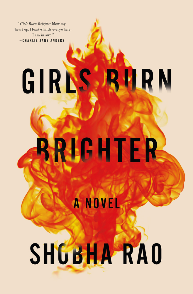 Girls Burn Brighter by Shobha Rao (Flatiron Books)