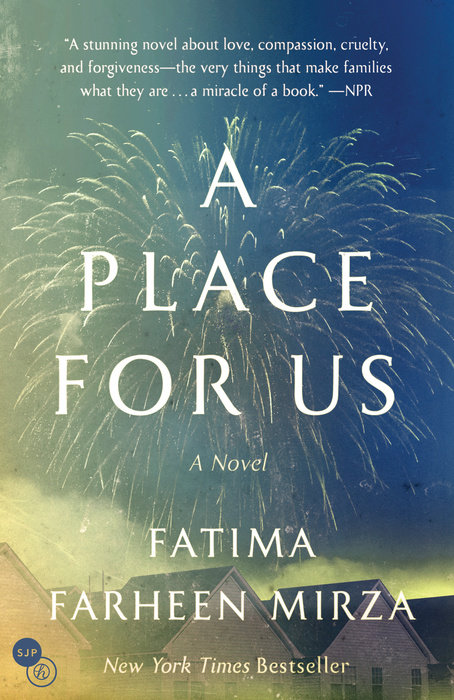 A Place for Us by Fatima Farheen Mirza (SJP for Hogarth)