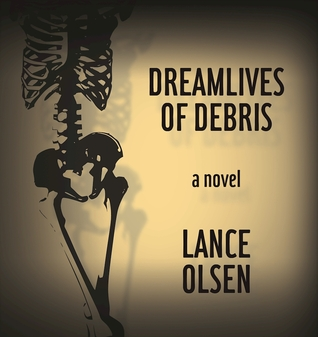 Dreamlives of Debris by Lance Olsen