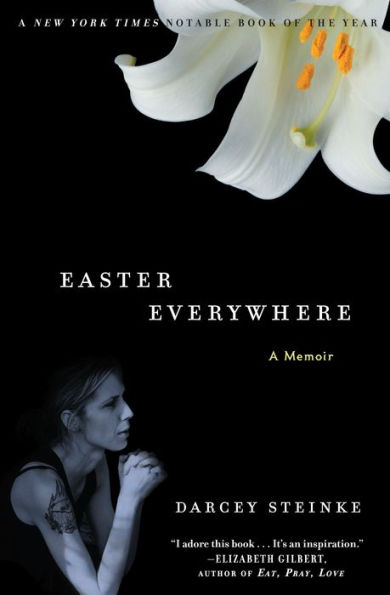 Easter Everywhere Darcey Steinke