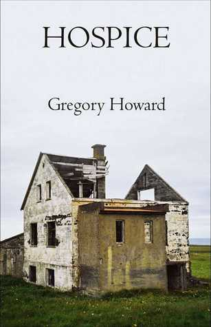 Hospice by Gregory Howard