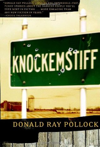 KNOCKEMSTIFF by Donald Ray Pollock_1