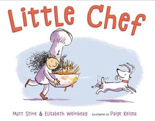 Little Chef by Matt Stine, Elisabeth Weinberg, Paige Keiser