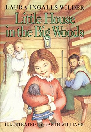 Little House in the Big Woods Laura Ingalls Wilder