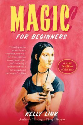 Magic for Beginners Kelly Link