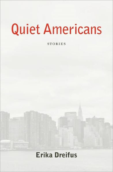 Quiet Americans Erika Dreifus