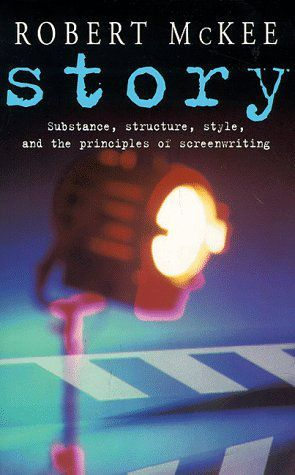 STORY- Style, Structure, Substance, and the Principles of Screenwriting by Robert McKee