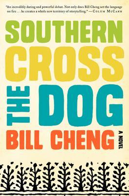 Southern Cross the Dog Bill Cheng