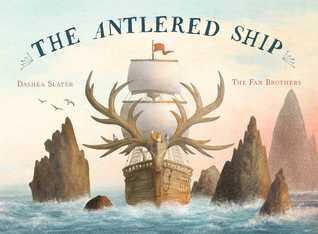 The Antlered Ship Dashka Slater