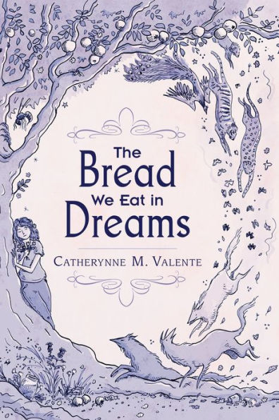 The Bread We Eat in Dreams Valente