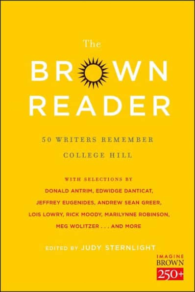The Brown Reader 50 Writers Remember College Hill