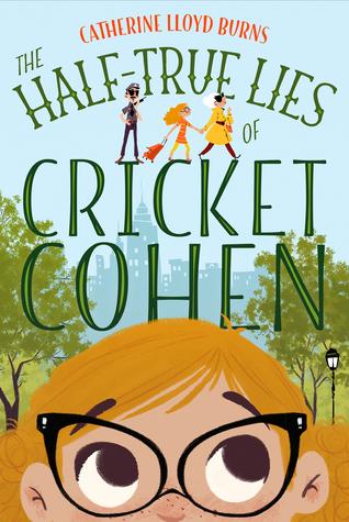 The Half-True Lies of Cricket Cohen Catherine Lloyd Burns