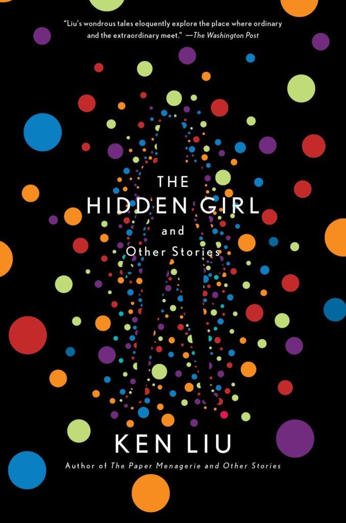 The Hidden Girl by Ken Liu - Carla Cain-Walther