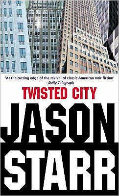 Twisted City Jason Starr