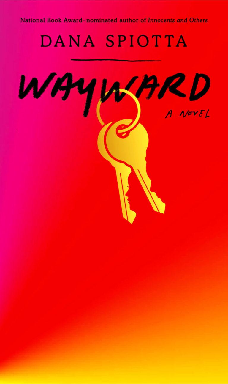 Wayward-_-Dana-Spiotta-Zach-Cihlar-951x1600