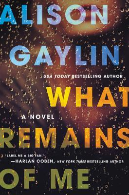 What Remains of Me Alison Gaylin