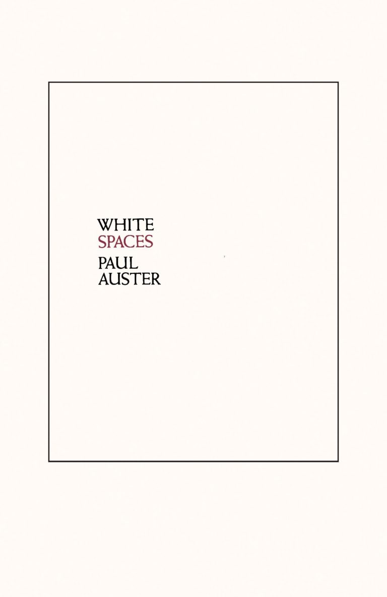 White Spaces by Paul Auster - Carla Cain-Walther