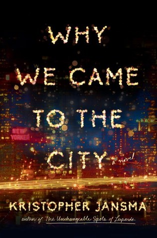 Why We Came to the City Jansma