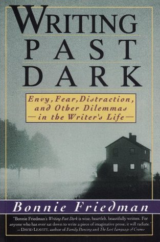 Writing Past Dark by Bonnie Friedman