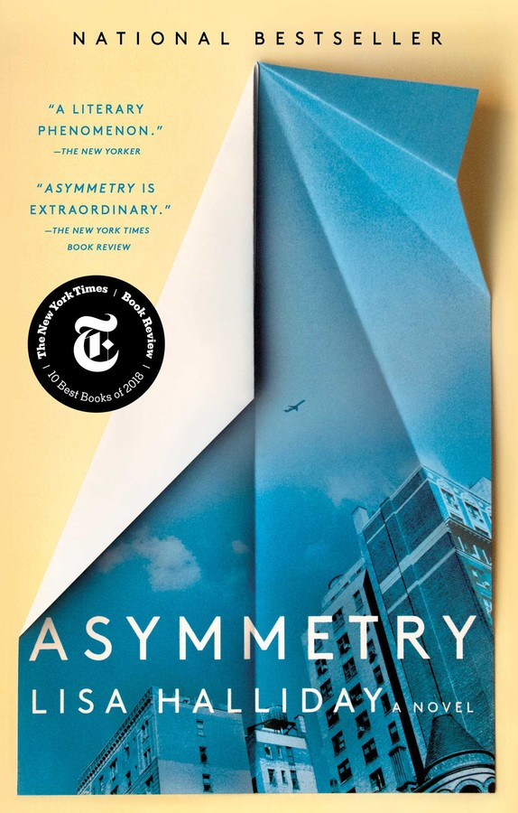 Asymmetry by Lisa Halliday (Simon & Schuster)