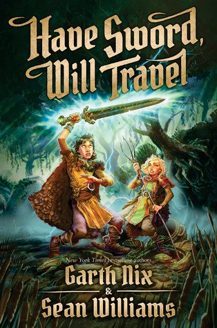 have sword will travel garth nix sean williams