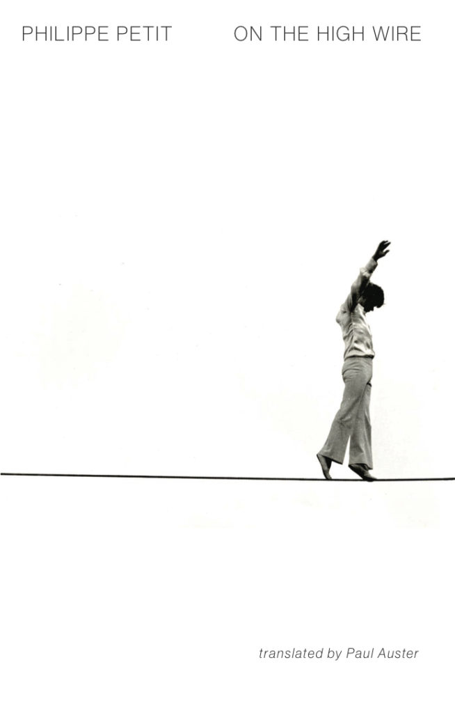On the High Wire by Philippe Petit