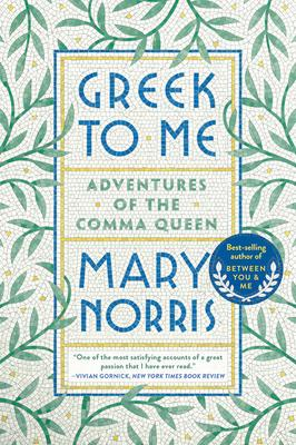 Greek to Me Mary Norris