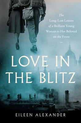Love in the Blitz eileen alexander