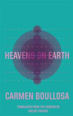 heavens on earth Carmen Boullosa