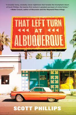 that left turn at Albuquerque Scott Phillips