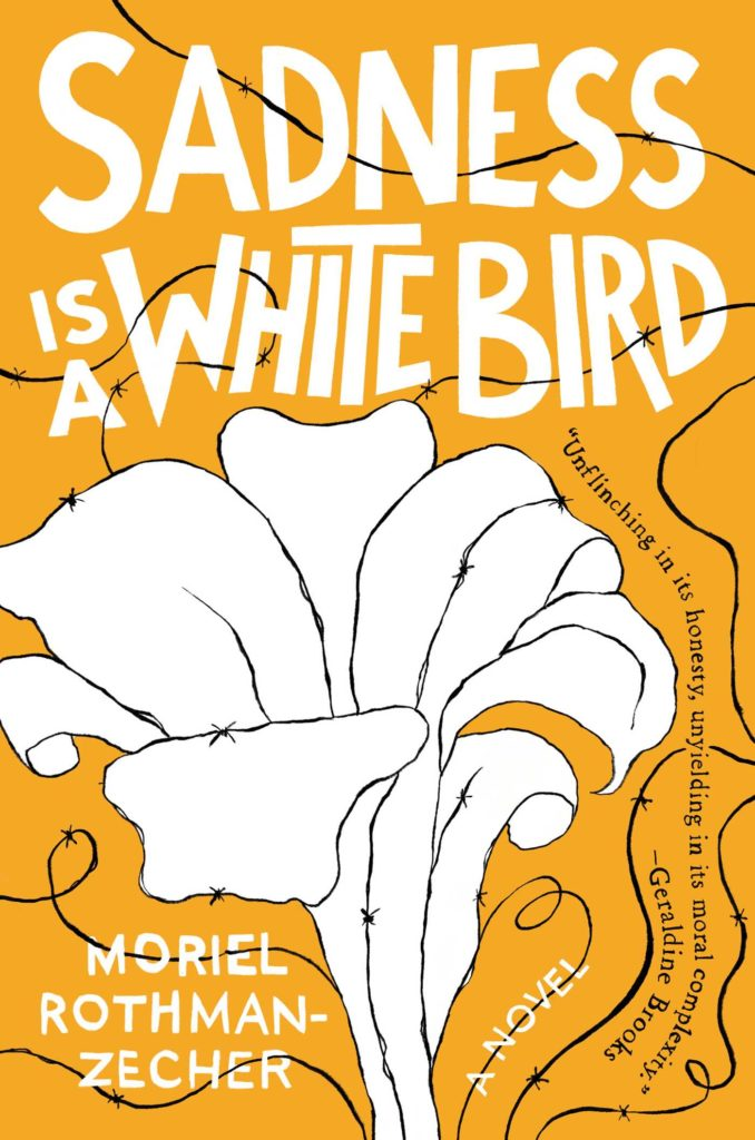 Sadness is a White Bird by Moriel Rothman-Zecher (Atria Books)