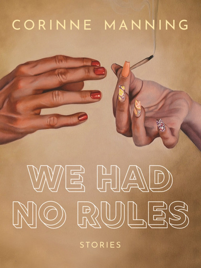 We Had No Rules corinne manning