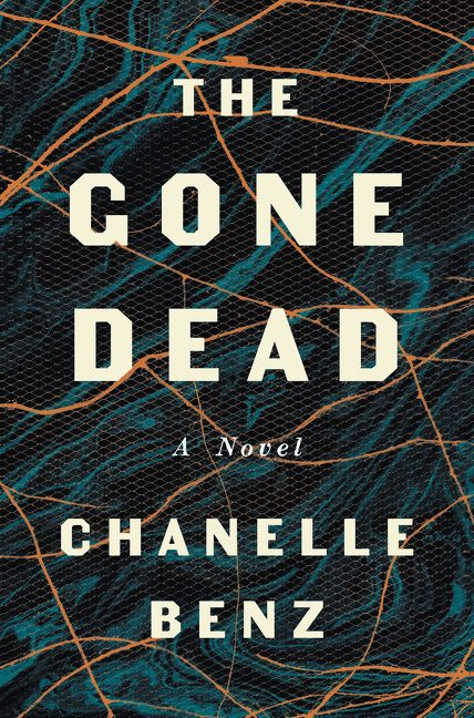 The Gone Dead by Chanelle Benz (Ecco)